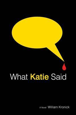 What Katie Said by William Kronick image