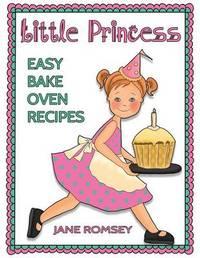 Little Princess Easy Bake Oven Recipes by Jane Romsey