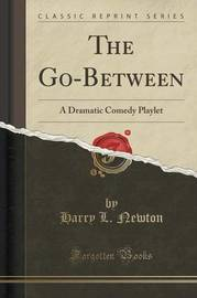 The Go-Between by Harry L Newton