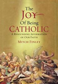 The Joy of Being Catholic by Mitch Finley image