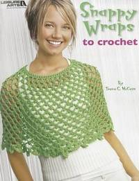 Snappy Wraps to Crochet by Treva G McCain