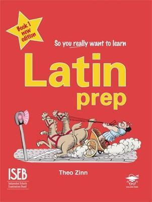 Latin Prep: Book 1 by Theo Zinn
