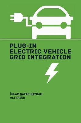Plug-In Electric Vehicle Integration by Islam Safak Bayram image