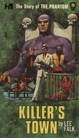The Phantom: The Complete Avon Novels: Volume 9 Killer's Town by Lee Falk