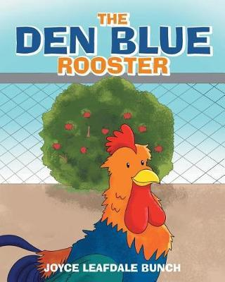 The Den Blue Rooster by Joyce Leafdale Bunch