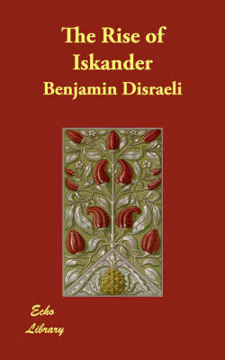 The Rise of Iskander by Benjamin Disraeli image