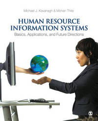 Human Resource Information Systems: Basics, Applications, and Future Directions by Michael J. Kavanagh image