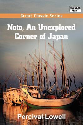 Noto, an Unexplored Corner of Japan by Percival Lowell image