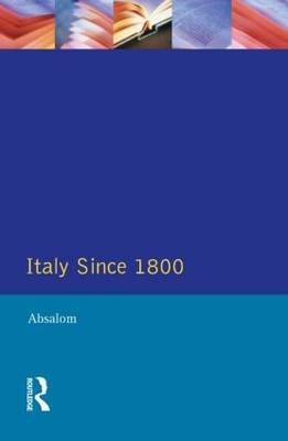 Italy Since 1800 by Roger Absalom