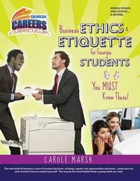 Business Ethics and Etiquette for Georgia Students-You Must Know These! by Carole Marsh