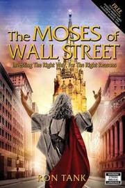 The Moses of Wall Street by Ron Tank