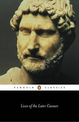 Lives of the Later Caesars by Anthony Birley