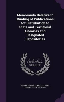 Memoranda Relative to Binding of Publications for Distribution to State and Territorial Libraries and Designated Depositories