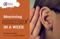 Mentoring: Getting it Right in a Week by Jonathan Gravells