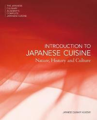 The Japanese Culinary Academy's Complete Introduction To Japanese Cuisine by Japanese Culinary Academy