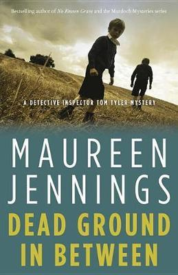 Dead Ground in Between by Maureen Jennings image