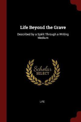"""Life Beyond the Grave by """"Life"""" image"""