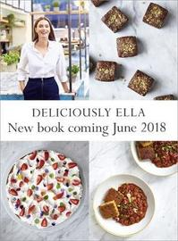 Deliciously Ella The Plant-Based Cookbook by Ella Mills Woodward