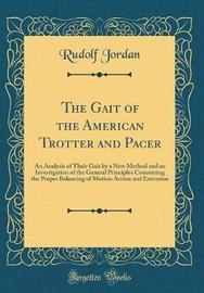The Gait of the American Trotter and Pacer by Rudolf Jordan image