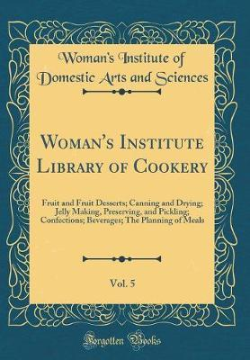 Woman's Institute Library of Cookery, Vol. 5 by Woman's Institute of Domestic Sciences