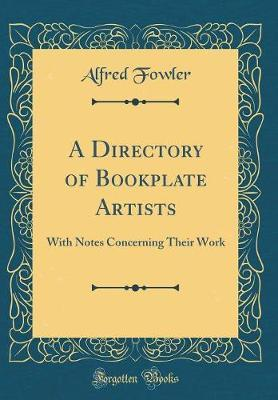 A Directory of Bookplate Artists by Alfred Fowler