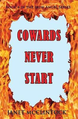 Cowards Never Start by Janet McClintock image