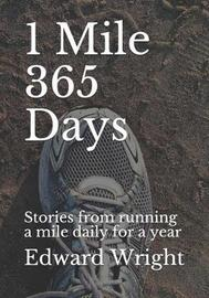1 Mile 365 Days by Edward Wright