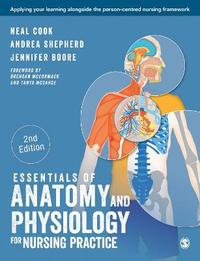 Essentials of Anatomy and Physiology for Nursing Practice by Neal Cook
