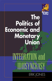 The Politics of Economic and Monetary Union by Erik Jones image