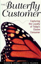 The Butterfly Customer: Capturing the Loyalty of Today's Elusive Consumer by Susan M. O'Dell image