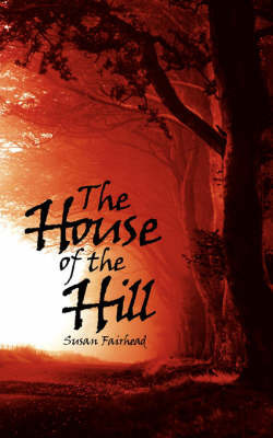 The House of the Hill by Susan Fairhead