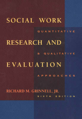 SOCIAL WORK RESEARCH AND EVALUATION by Richard M. Grinnell