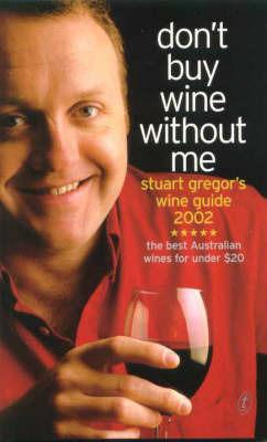 Stuart Gregor's Wine Guide 2002 by Stuart Gregor