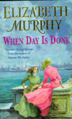 When Day is Done by Elizabeth Murphy
