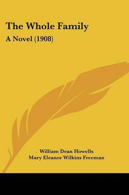 The Whole Family: A Novel (1908) by William Dean Howells