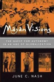 Mayan Visions by June C Nash