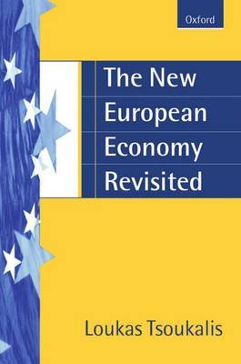 The New European Economy Revisited by Loukas Tsoukalis image