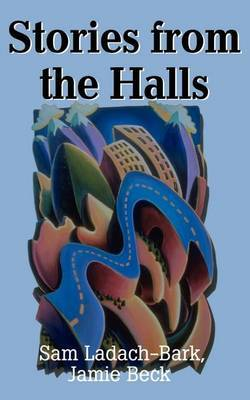 Stories from the Halls by Sam Ladach-Bark