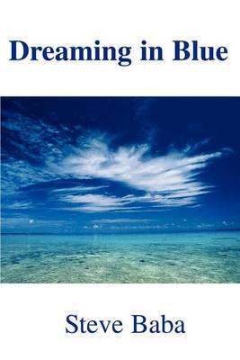 Dreaming in Blue by Steve Baba