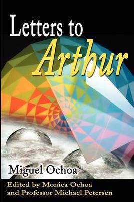 Letters to Arthur by Miguel Ochoa image