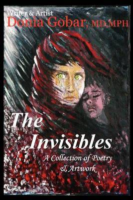 The Invisibles: A Collection of Poetry & Artwork by Donia Gobar image