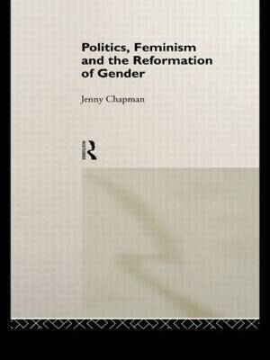 Politics, Feminism and the Reformation of Gender by Jennifer Chapman image