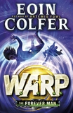 The Forever Man: W.A.R.P. by Eoin Colfer