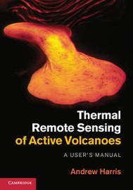 Thermal Remote Sensing of Active Volcanoes by Robert Wright