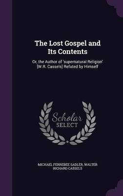 The Lost Gospel and Its Contents by Michael Ferrebee Sadler image