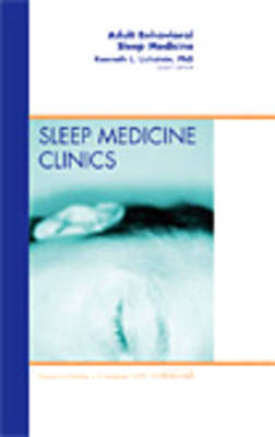 Adult Behavioral Sleep Medicine, An Issue of Sleep Medicine Clinics image