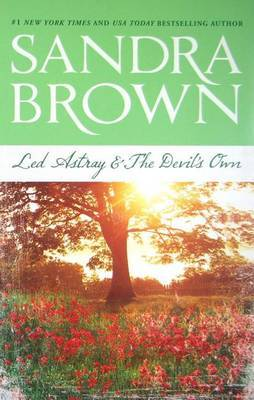 Led Astray & the Devil's Own by Sandra Brown