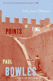 Points in Time by Paul Bowles