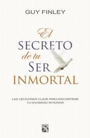 El Secreto de Tu Ser Inmortal by Guy Finley image