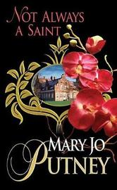 Not Always a Saint by Mary Jo Putney
